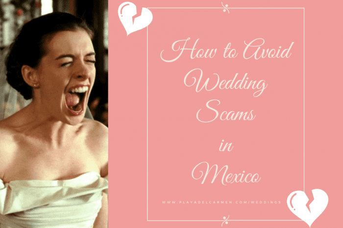 How to Avoid Destination Wedding Scams in Mexico (2020)