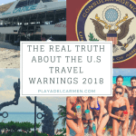 The Real TRUTH About U.S. Travel Warnings to Playa del Carmen (2019)