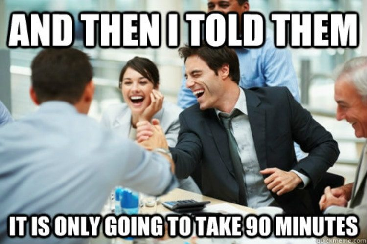 "Timeshare salesmen laughing while saying, ""And then I told them it's only going to take 90 minutes"""